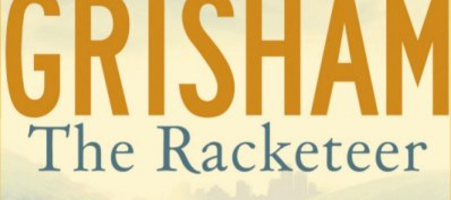 The Racketeer: A Legal Novel By John Grisham, Best-Selling Author